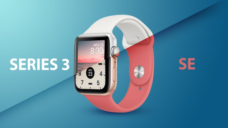 So sánh giữa Apple Watch Series 3 và Apple Watch SE