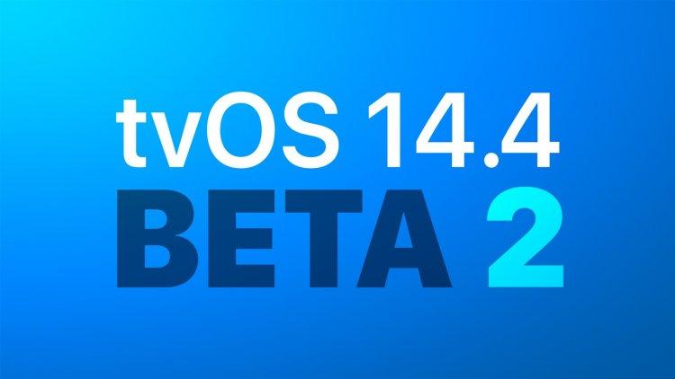 Apple phát hành bản beta 2 của  tvOS 14.4 tới các nhà phát triển và người dùng