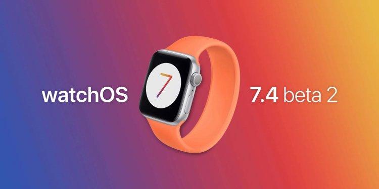 Apple phát hành watchOS 7.4 beta 2 tới các nhà phát triển