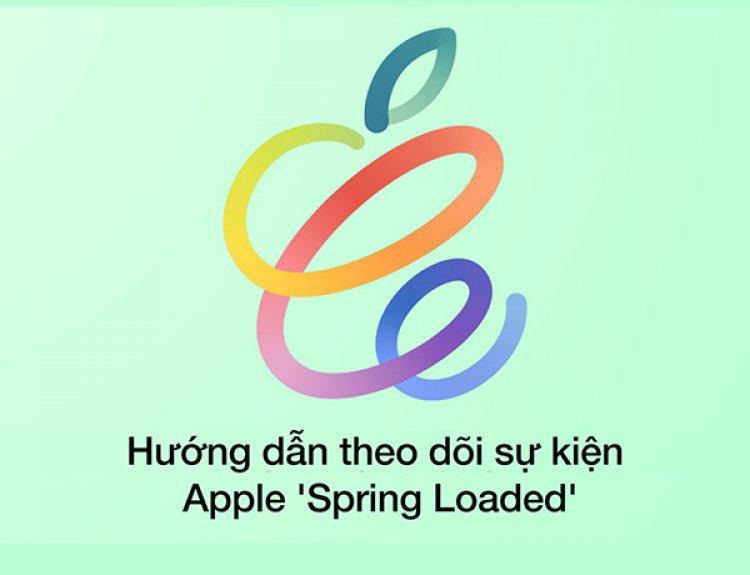 Hướng dẫn cách theo dõi sự kiện Apple vào ngày 20 tháng 04