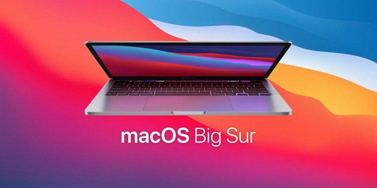 Apple phát hành macOS Big Sur 11.5 chính thức khắc phục nhiều lỗi bảo mật nghiêm trọng