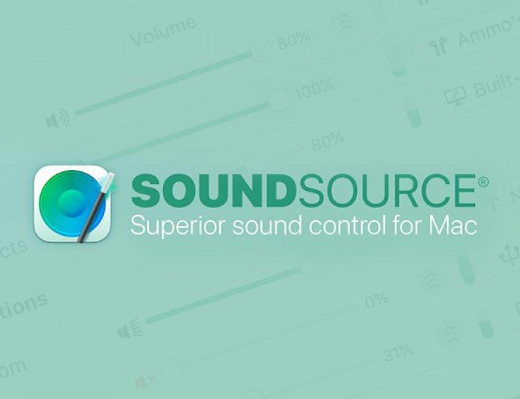 SoundSource – Ứng dụng quản lý tất cả nguồn phát âm thanh tuyệt vời trên Mac