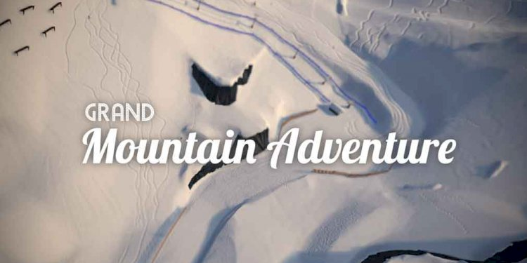 Grand Moutain Adventure